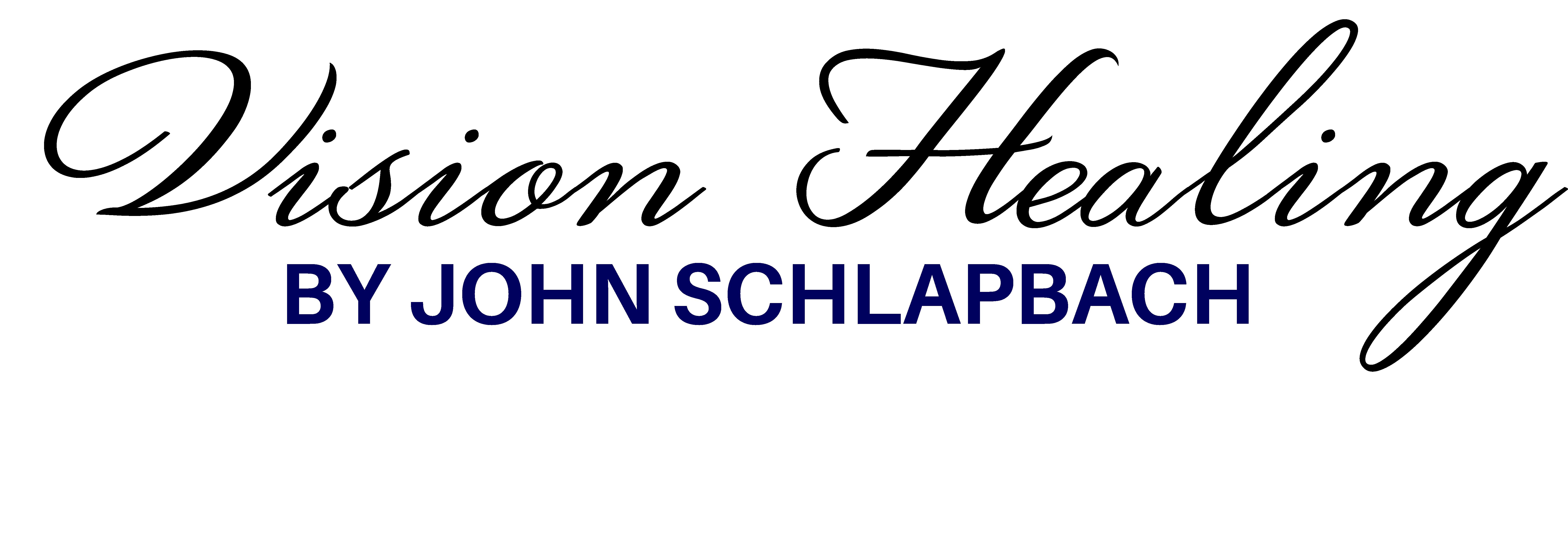 Vision Healing | John Schlapbach